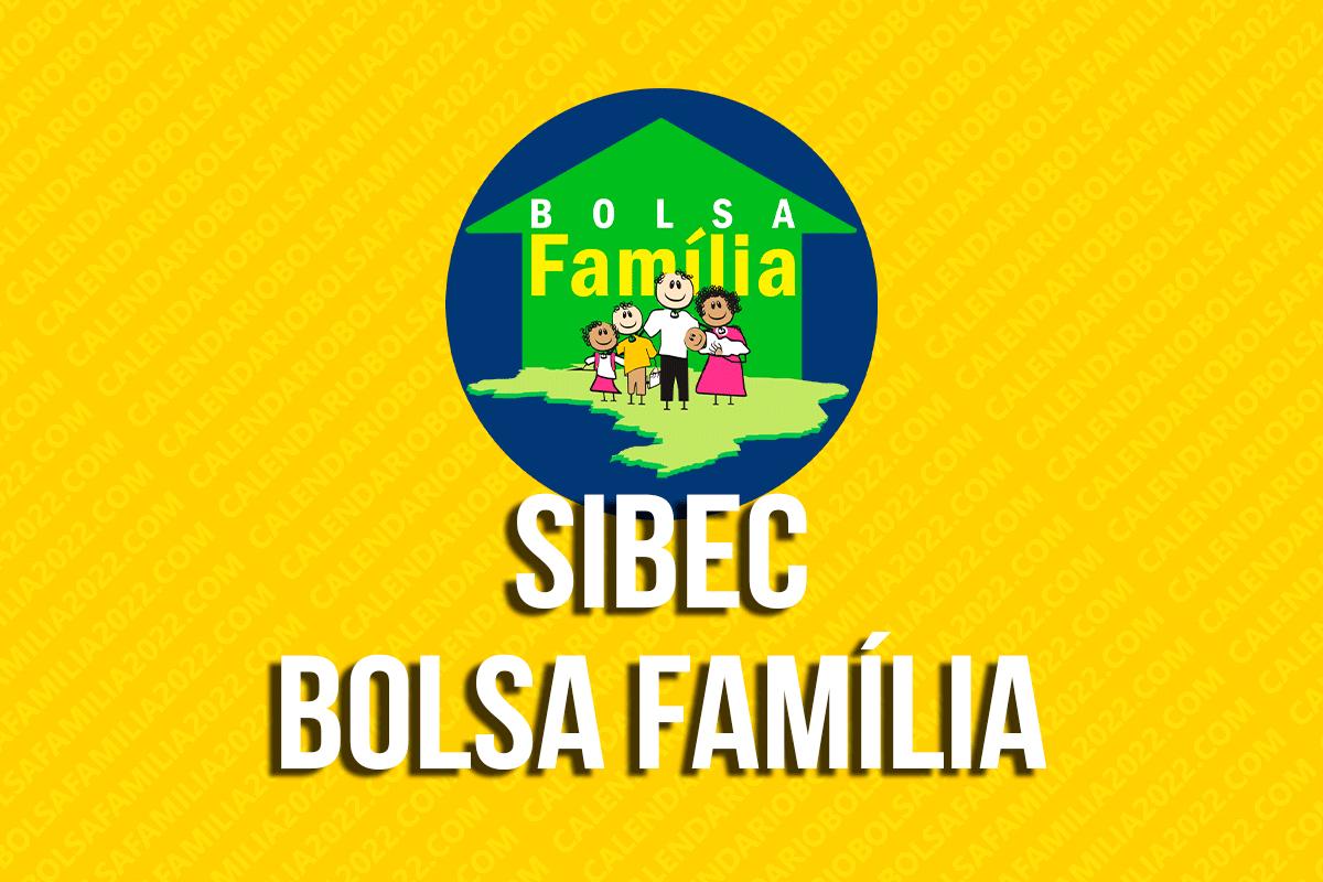 SIBEC Bolsa Família 2022